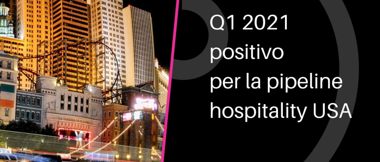 q1 2021 positivo pipeline hospitality USA